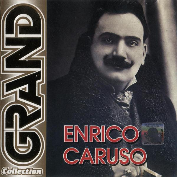 Enrico Caruso 'Grand Collection' CD/2006/Opera/Россия